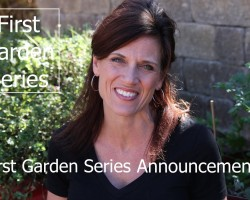 Announcing First Garden Series – for the First Time Gardener