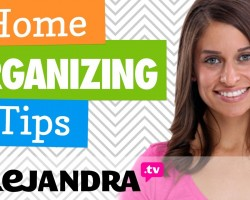 Home Organizing Tips – Professional Organizer Alejandra's Best Tips