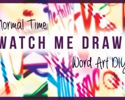 Watch Me Draw: Normal Time Word Art Drawings