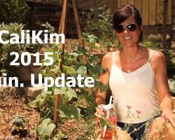 CaliKim's 2015 Two Minute Garden Update