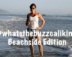 #whatsthebuzzcalikim Beachside Edition