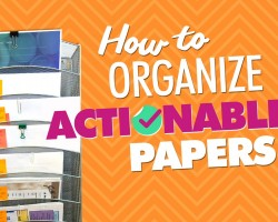 How to Organize Actionable Papers (Paper Organizing Tips Part 2 of 2)