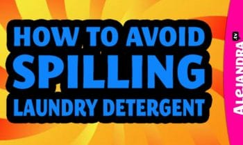 How to Avoid Spilling Laundry Detergent and Making Everything Sticky